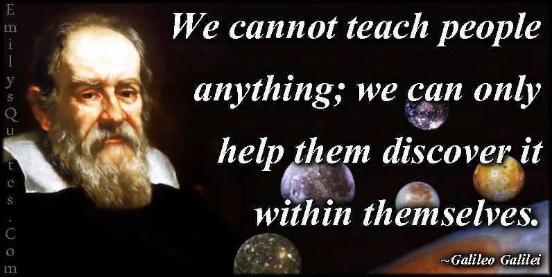 EmilysQuotes.Com - teach, people, help, discover, wisdom, intelligent, Galileo Galilei