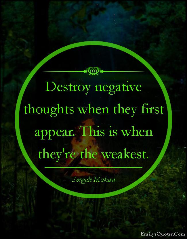 EmilysQuotes.Com - advice, destroy, negative, thoughts, weak, thinking, Songide Makwa