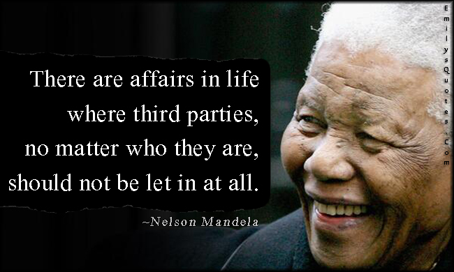 EmilysQuotes.Com - affairs, life, third parties, wisdom, people, intelligent, Nelson Mandela