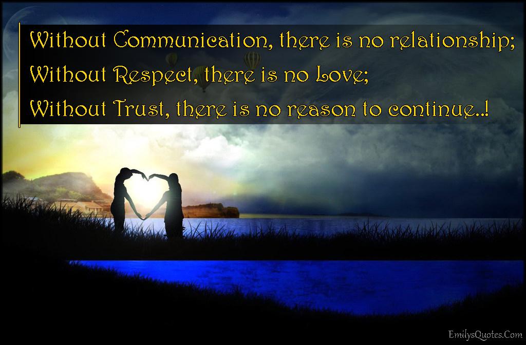 EmilysQuotes.Com - communication, relationship, respect, love, trust, reason, consequences, sad, unknown