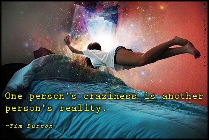 EmilysQuotes.Com - craziness, reality, intelligent, experience, Tim Burton