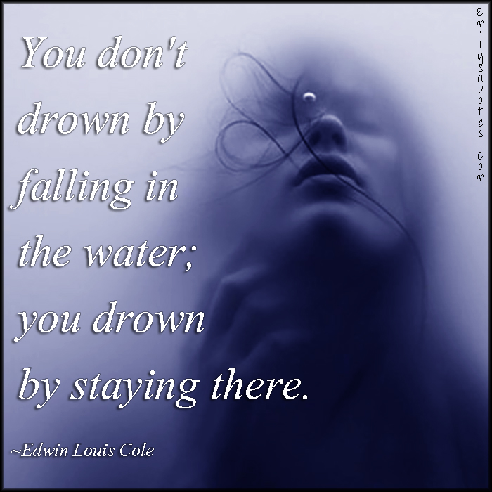 EmilysQuotes.Com - drown, water, staying, consequences, intelligent, Edwin Louis Cole