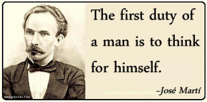 EmilysQuotes.Com - duty, man, think, himself, intelligent, José Martí