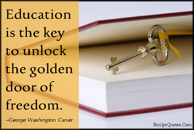 EmilysQuotes.Com - education, key, unlock, golden door, freedom, intelligent, George Washington Carver