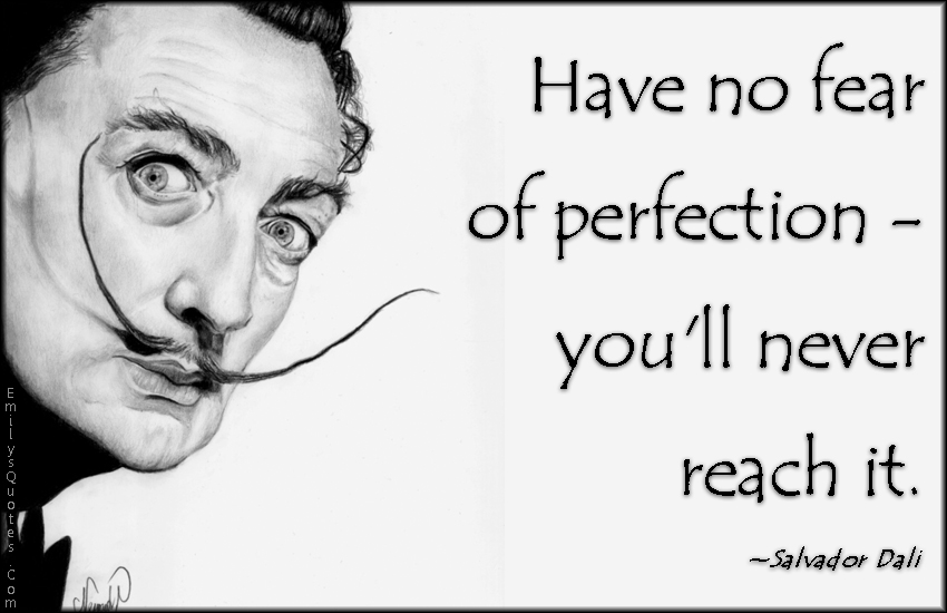 EmilysQuotes.Com - fear, perfection, reach, wisdom, Salvador Dali