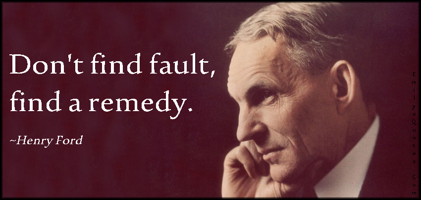 EmilysQuotes.Com - find, fault, remedy, solution, wisdom, attitude, advice, intelligent, Henry Ford