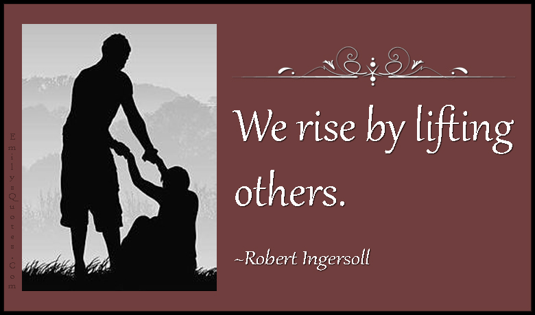 Lifting Quotes Brilliant We Riselifting Others  Popular Inspirational Quotes At