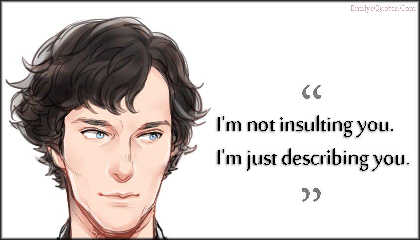 EmilysQuotes.Com - insulting, describing, funny, intelligent, Sherlock