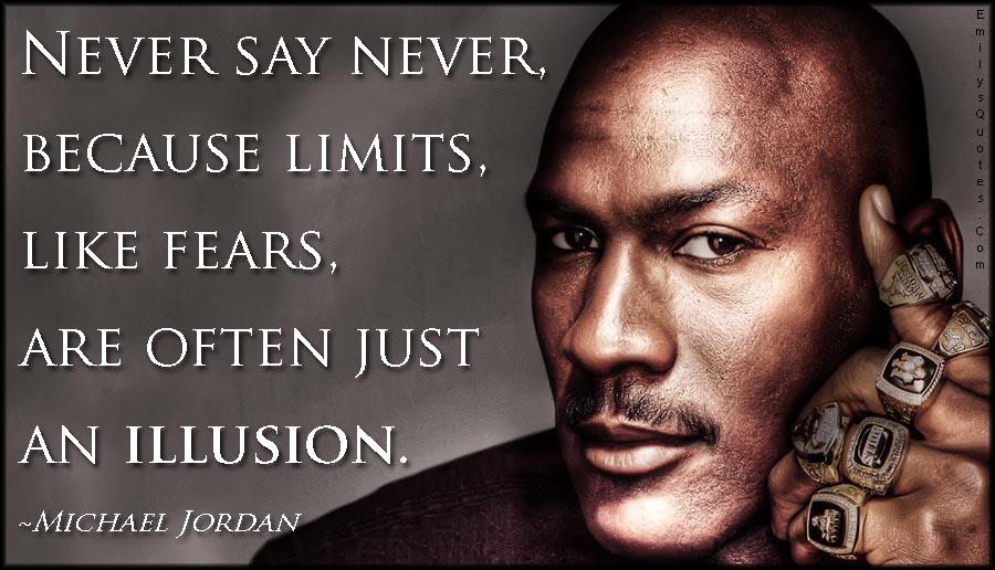EmilysQuotes.Com - limits, fears, illusion, inspirational, motivational, encouraging, amazing, great, Michael Jordan