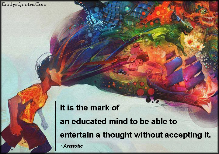 EmilysQuotes.Com - mark, educated, mind, entertain, thought, thinking, accept, wisdom, intelligent, Aristotle