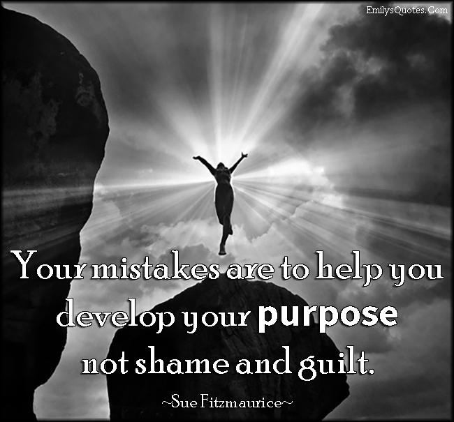 EmilysQuotes.Com - mistakes, help, develop, purpose, shame, guilt, inspirational, encouraging, Sue Fitzmaurice
