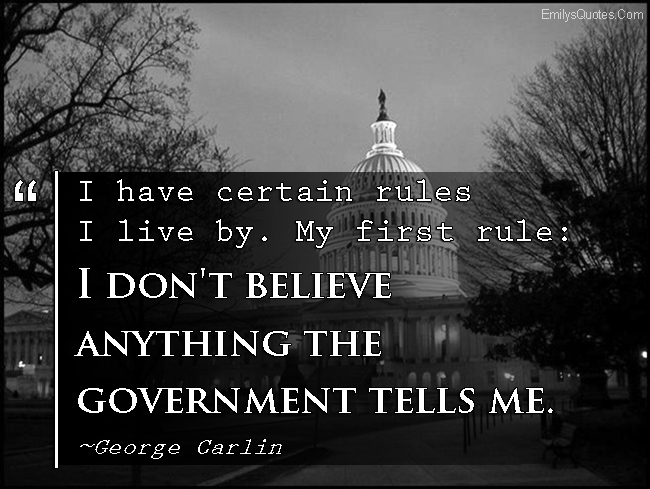 EmilysQuotes.Com - rules, believe, government, conspiracy, trust, politics, George Carlin