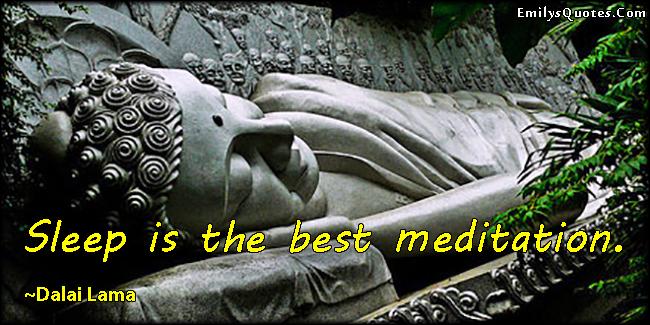 EmilysQuotes.Com - sleep, meditation, wisdom, Dalai Lama