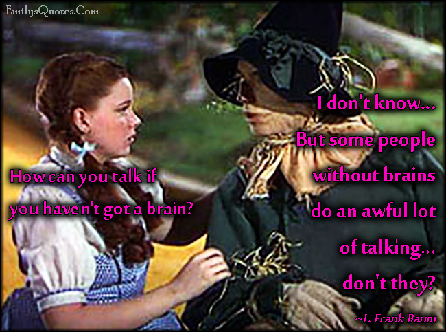 EmilysQuotes.Com - talk, brain, people, funny, movie, L. Frank Baum