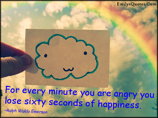 EmilysQuotes.Com - time, angry, lose, happiness, consequences, Ralph Waldo Emerson
