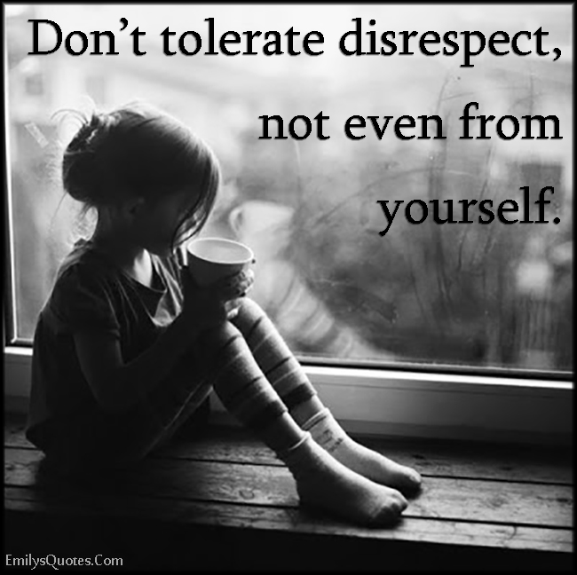 EmilysQuotes.Com - tolerate, disrespect, advice, relationship, respect, unknown