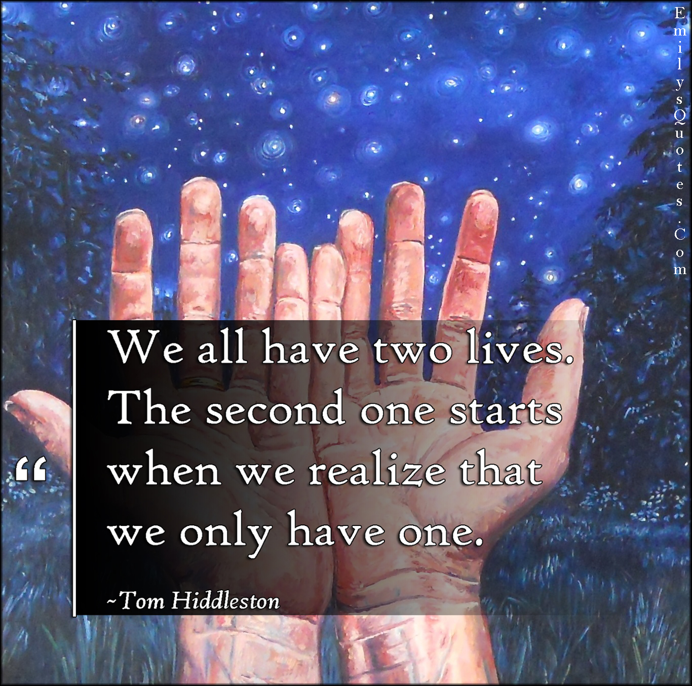 EmilysQuotes.Com - two, life, realize, understanding, inspirational, intelligent, Tom Hiddleston