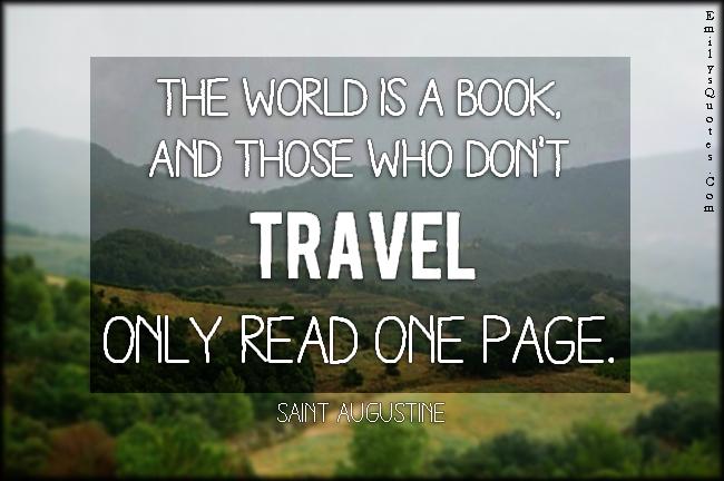 EmilysQuotes.Com - world, book, travel, read, one page, inspirational, wisdom, Saint Augustine