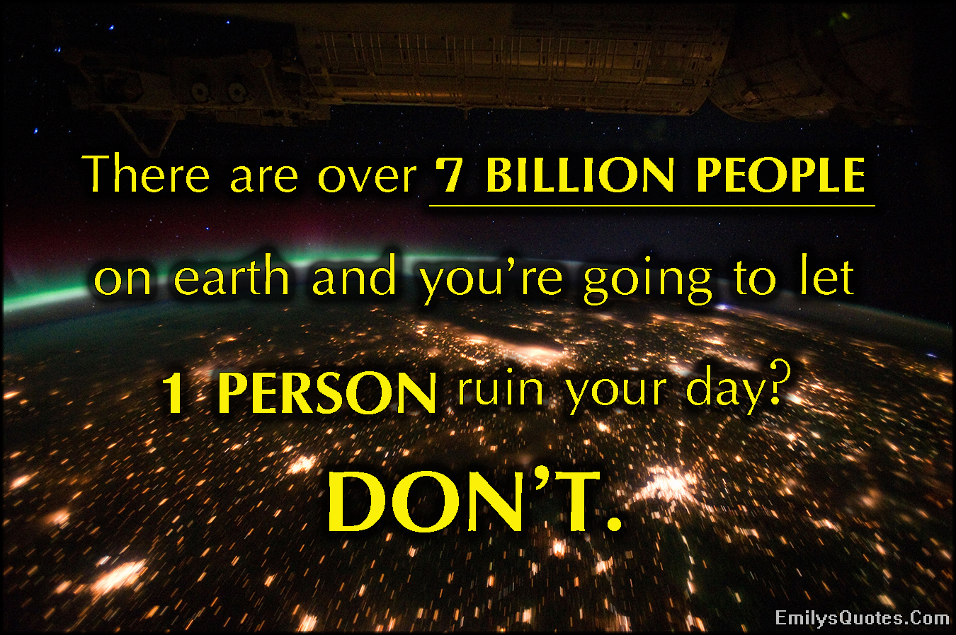EmilysQuotes.Com - 7 BILLION, people, earth, 1 person, ruin day, funny, inspirational, relationship, unknown