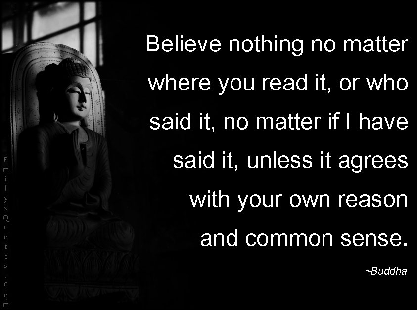 EmilysQuotes.Com - believe, read, said, agrees, own reason, common sense, inspirational, wisdom, advice, intelligent, Buddha