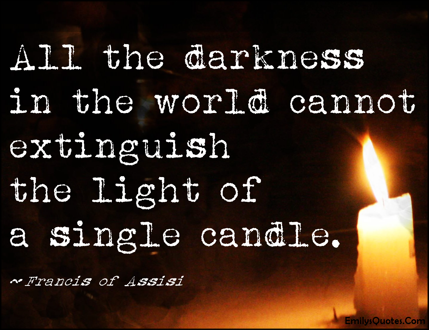 Quotes Light All The Darkness In The World Cannot Extinguish The Light Of A