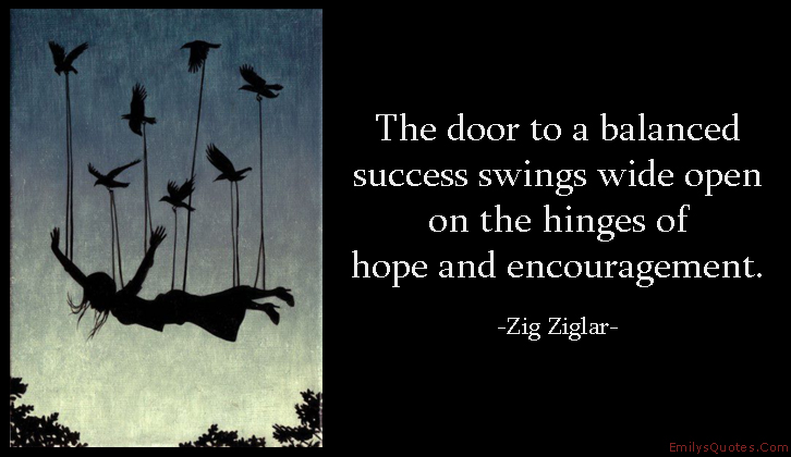 The Door To A Balanced Success Swings Wide Open On The Hinges Of Gorgeous Open Door Quotes
