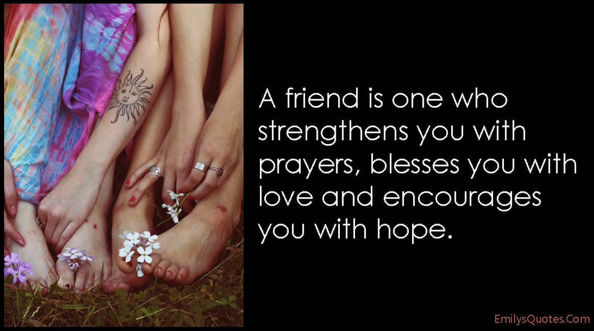 A friend is one who strengthens you with prayers blesses you with com friend friendship strengthens prayer bless love altavistaventures Image collections