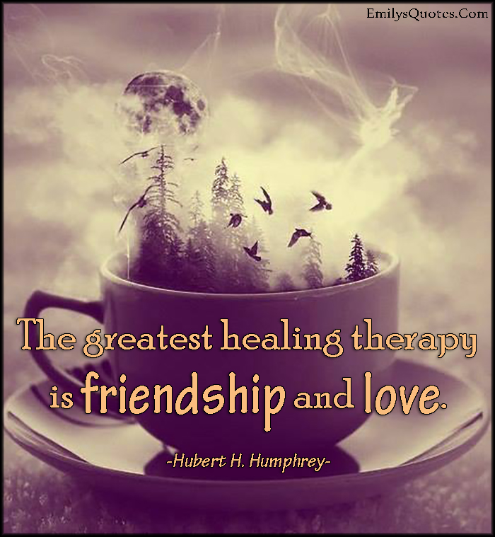 The greatest healing therapy is friendship and love popular com greatest healing therapy friendship love positive thecheapjerseys Image collections