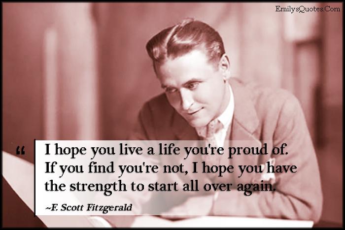 EmilysQuotes.Com - hope, live, life, proud, strength, change, amazing, great, inspirational, encouraging, F. Scott Fitzgerald