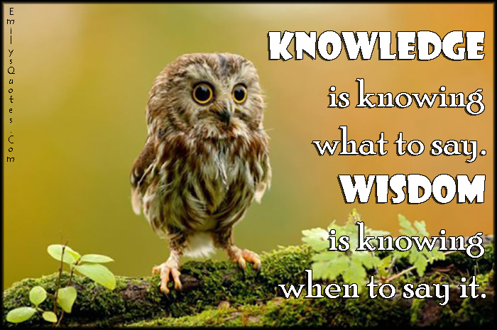EmilysQuotes.Com - knowledge, knowing, say, communication, wisdom, time, advice, intelligent, unknown