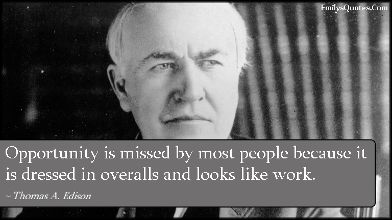 EmilysQuotes.Com - opportunity, people, work, chance, intelligent, consequences, Thomas A. Edison