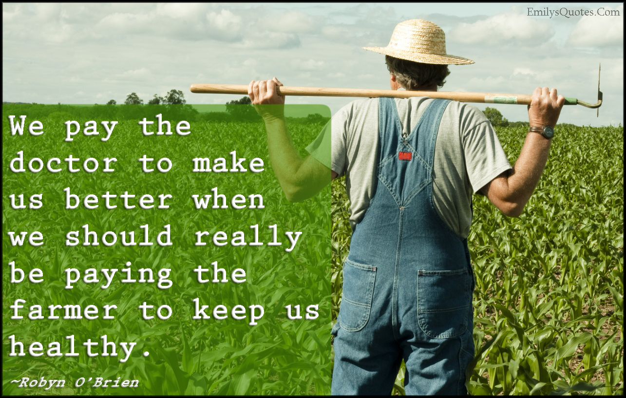 Farmers Quote Amusing Farmers Quote Fascinating Best 25 Farmer Quotes Ideas On Pinterest