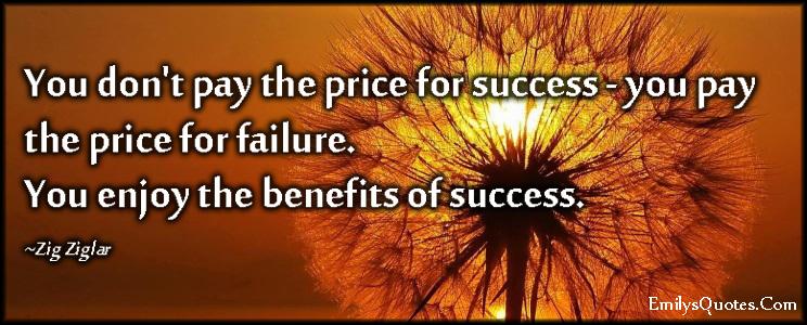EmilysQuotes.Com - pay, price, success, failure, enjoy, benefits, intelligent, Zig Ziglar