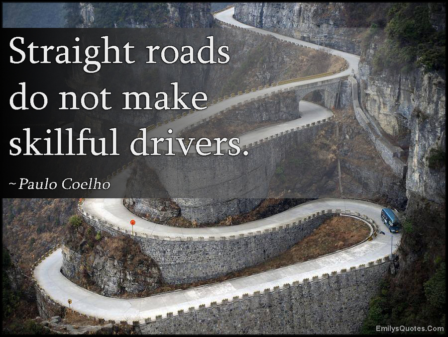 Wonderful Genial Inspirational Driving Quotes Roads Do Not Make Skillful Drivers  Popular