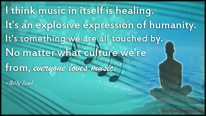 EmilysQuotes.Com - thinking, music, healing, expression, humanity, culture, inspirational, amazing, Billy Joel