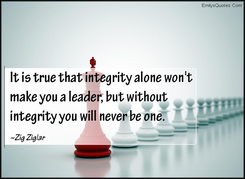 EmilysQuotes.Com - true, integrity, leader, leadership, intelligent, Zig Ziglar