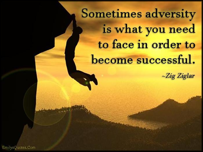 EmilysQuotes.Com - adversity, need, face, successful, advice, inspirational, encouraging, Zig Ziglar