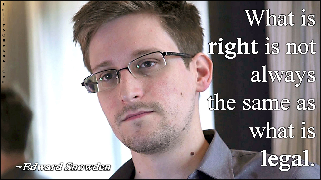 EmilysQuotes.Com - amazing, great, right, legal, inspirational, intelligent, politics, conspiracy, Edward Snowden
