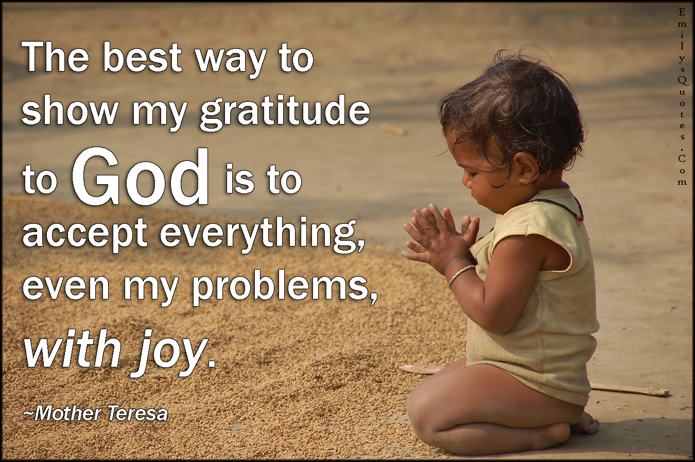 Quotes Gratitude The Best Way To Show My Gratitude To God Is To Accept Everything