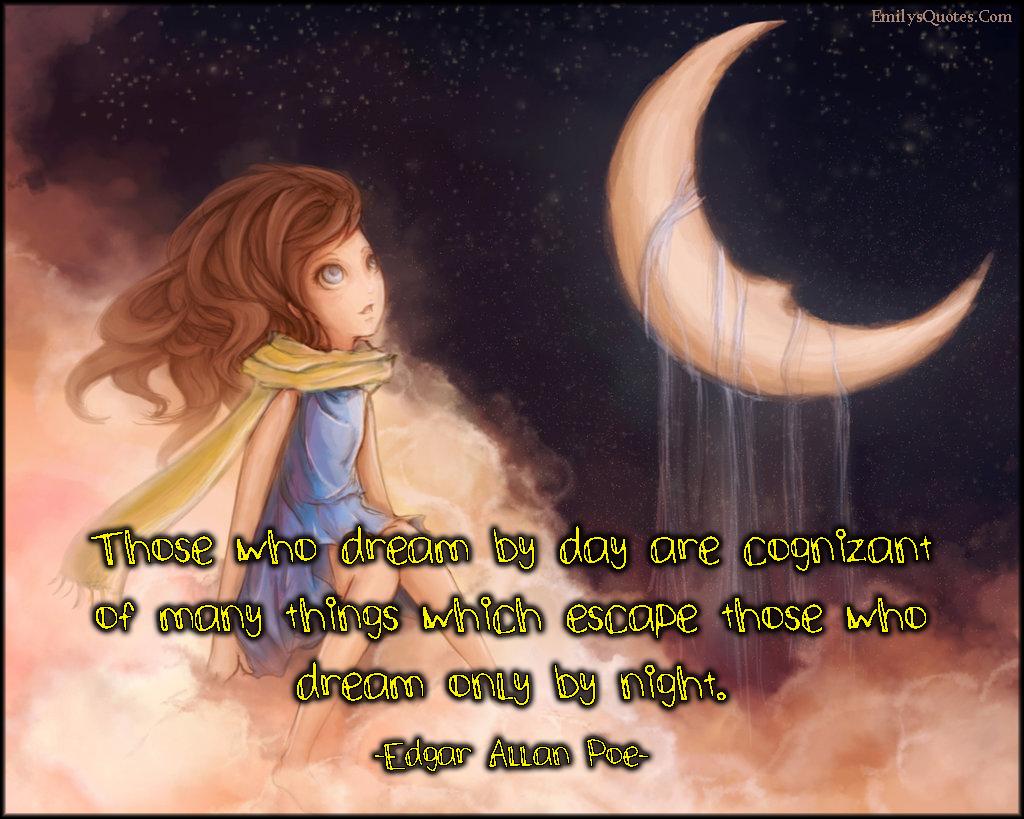 EmilysQuotes.Com - dream, day, cognizant, escape, night, wisdom, amazing, Edgar Allan Poe