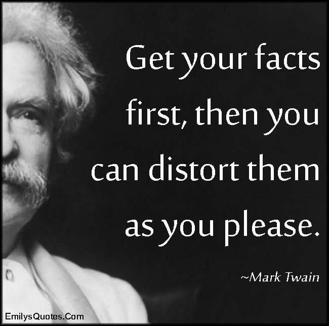 EmilysQuotes.Com - facts, distort, intelligent, Mark Twain