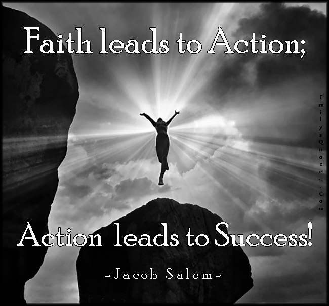 EmilysQuotes.Com - faith, action, success, inspirational, motivational, Jacob Salem