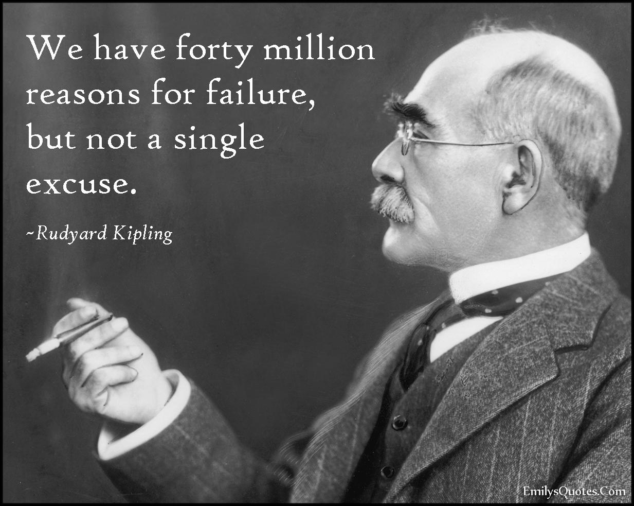 EmilysQuotes.Com - forty million, reason, failure, excuse, funny, mistake, intelligent, Rudyard Kipling