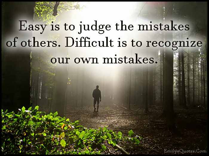 EmilysQuotes.Com - judge, mistakes, easy, difficult, recognize, unknown