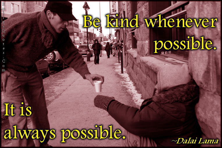 EmilysQuotes.Com - kind, kindness, possible, amazing, inspirational, being a good person, Dalai Lama