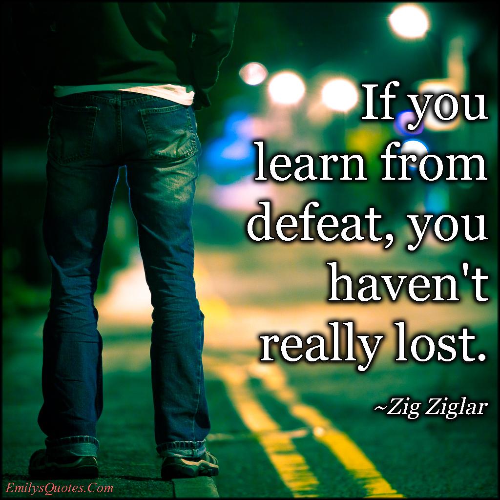 EmilysQuotes.Com - learn, defeat, lost, lesson, intelligent, inspirational, Zig Ziglar