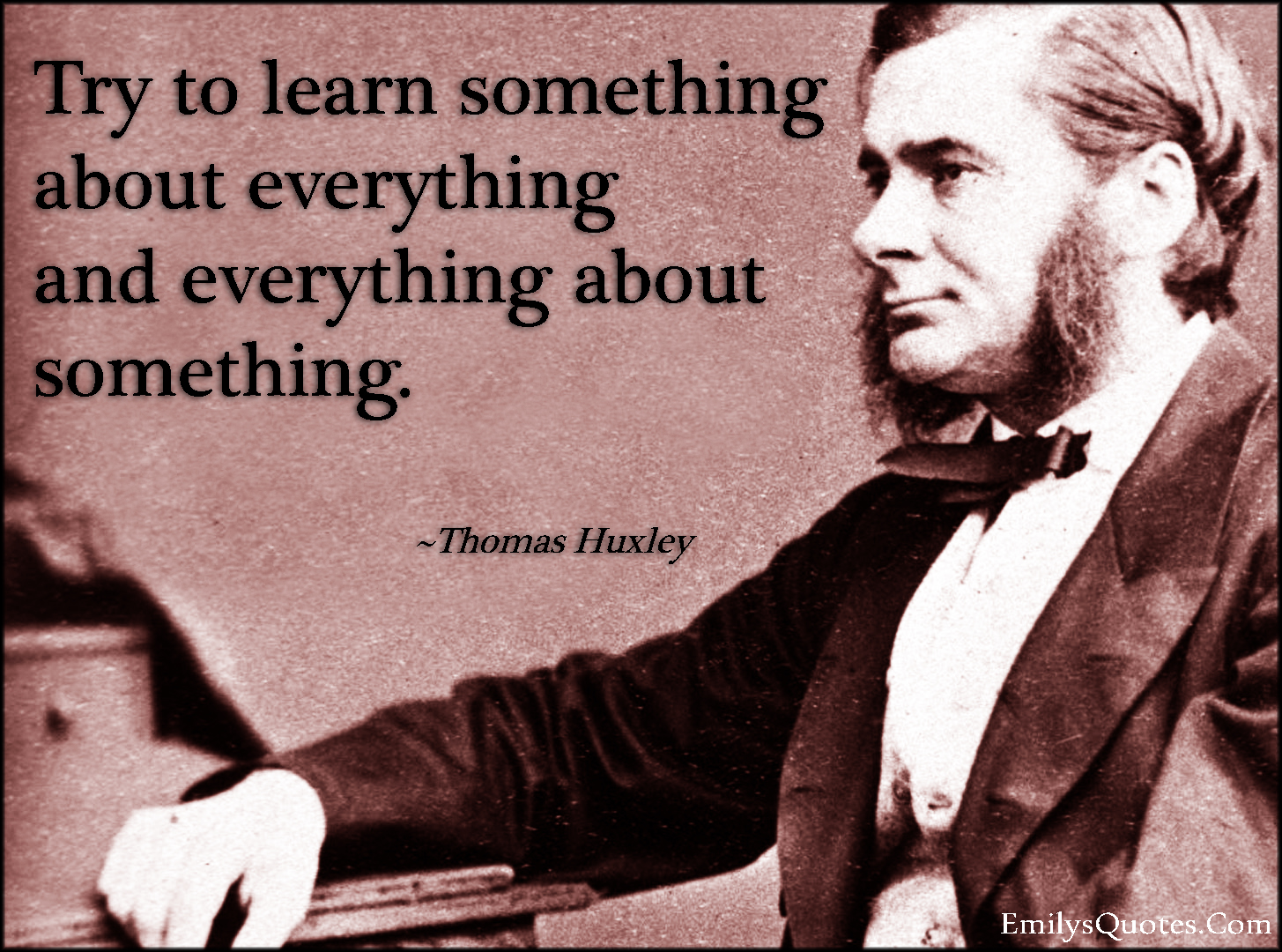 EmilysQuotes.Com - learn, everything, advice, intelligent, Thomas Huxley