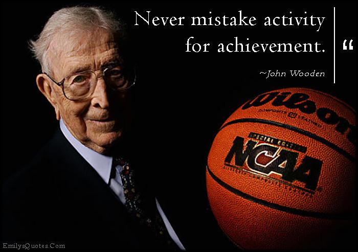 EmilysQuotes.Com - mistake, activity, achievement, inspirational, advice, intelligent, John Wooden