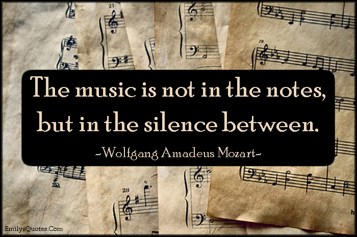 EmilysQuotes.Com - music, notes, silence, amazing, feelings, Wolfgang Amadeus Mozart