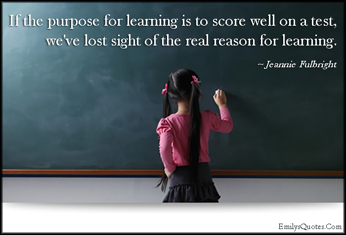 EmilysQuotes.Com - purpose, reason, learning, score, test, mistake, failure, education, intelligent, Jeannie Fulbright
